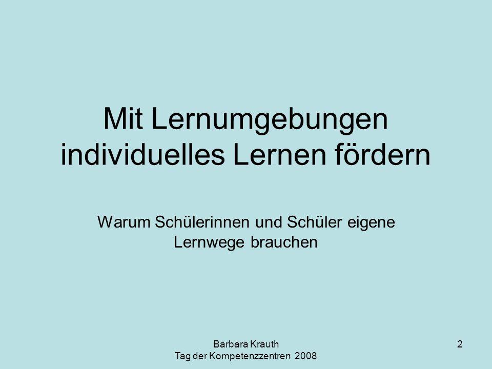 Barbara Krauth Tag der Kompetenzzentren 2008 3 Inhalte: 1.