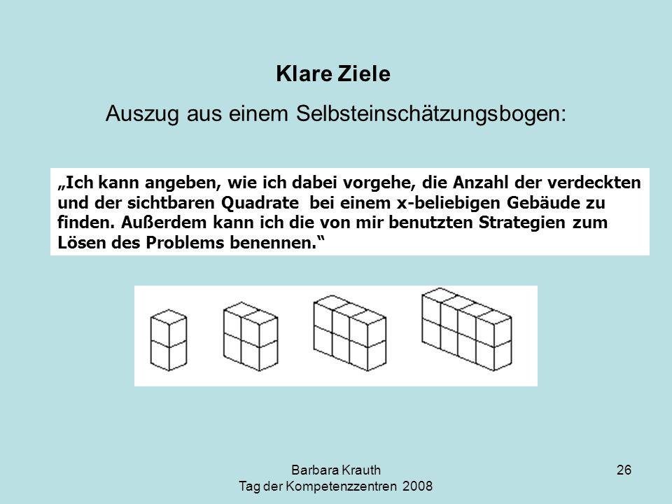 Barbara Krauth Tag der Kompetenzzentren 2008 26 Klare Ziele Auszug aus einem Selbsteinschätzungsbogen: Ich kann angeben, wie ich dabei vorgehe, die An