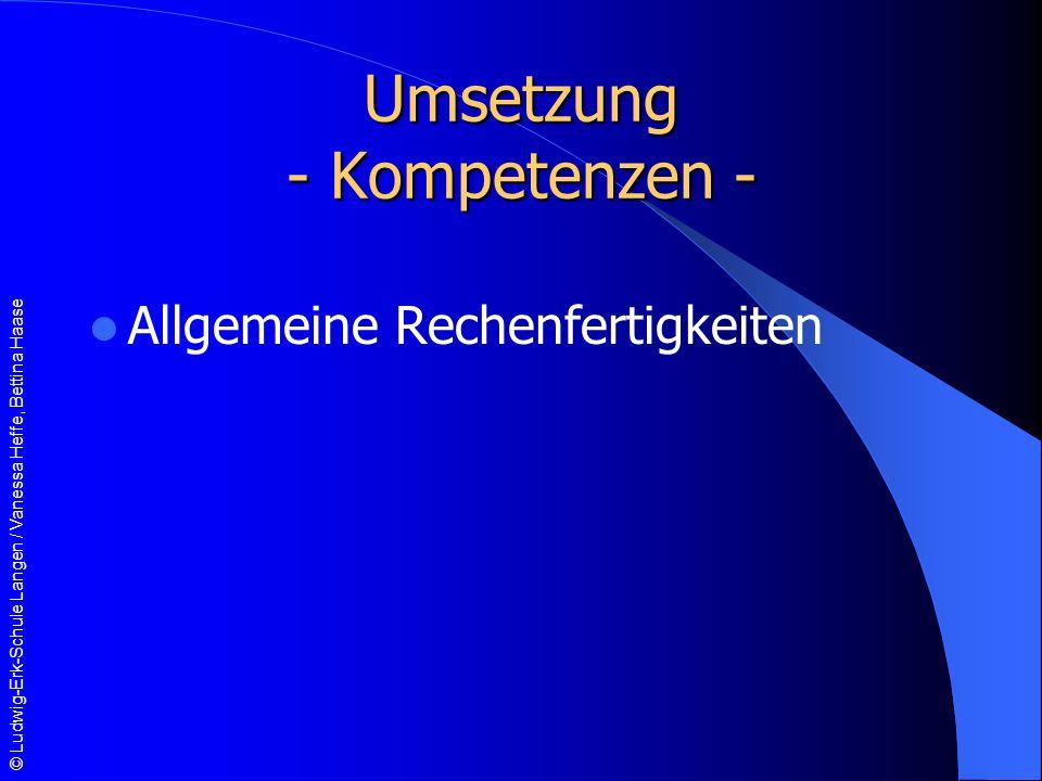 © Ludwig-Erk-Schule Langen / Vanessa Heffe, Bettina Haase Umsetzung - Kompetenzen - Allgemeine Rechenfertigkeiten