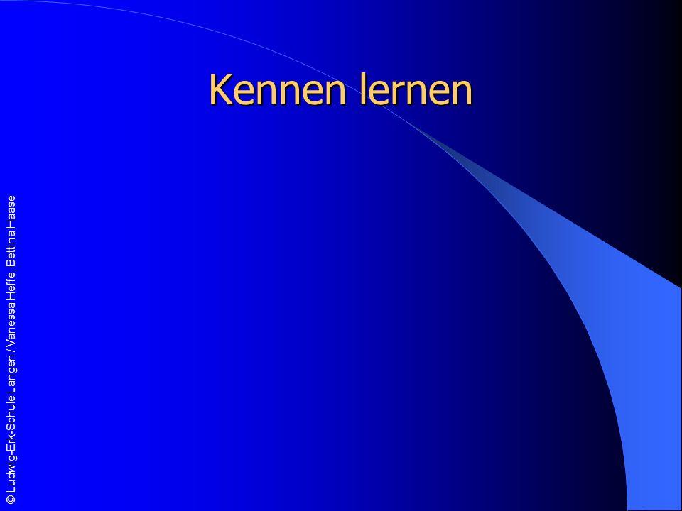 © Ludwig-Erk-Schule Langen / Vanessa Heffe, Bettina Haase Kennen lernen