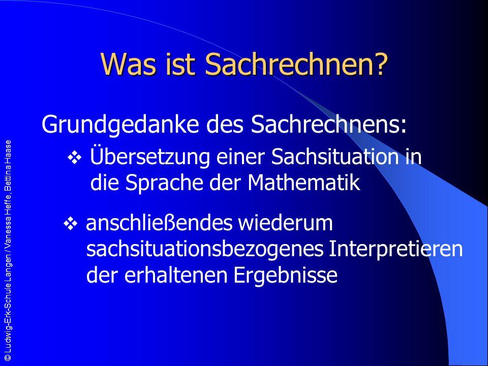 © Ludwig-Erk-Schule Langen / Vanessa Heffe, Bettina Haase Was ist Sachrechnen.