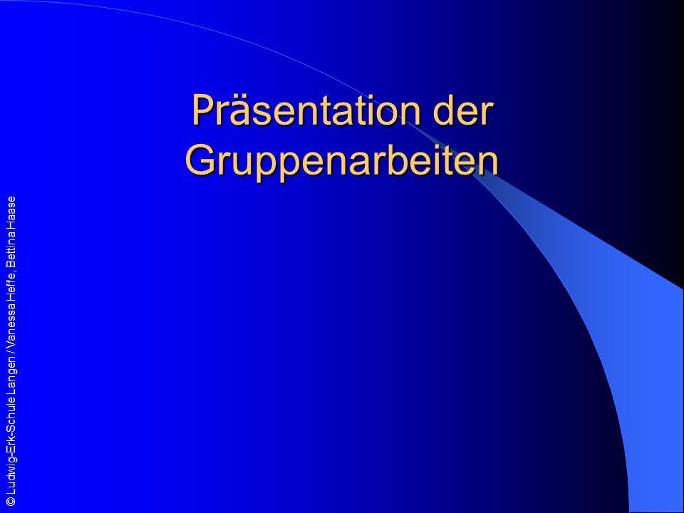© Ludwig-Erk-Schule Langen / Vanessa Heffe, Bettina Haase Prä sentation der Gruppenarbeiten