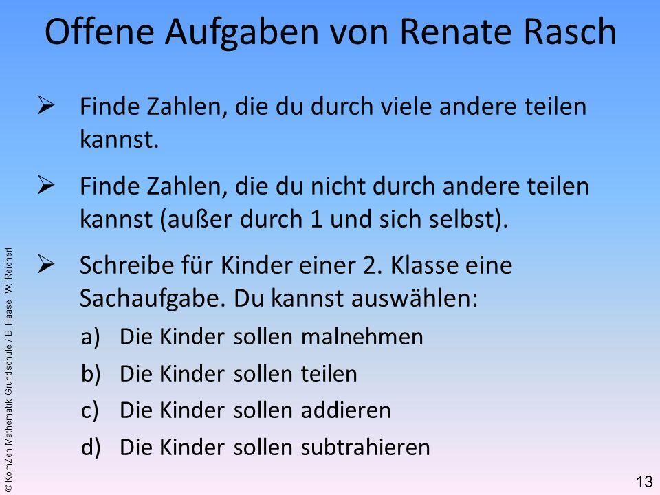 © KomZen Mathematik Grundschule / B. Haase, W. Reichert Finde Zahlen, die du durch viele andere teilen kannst. Finde Zahlen, die du nicht durch andere