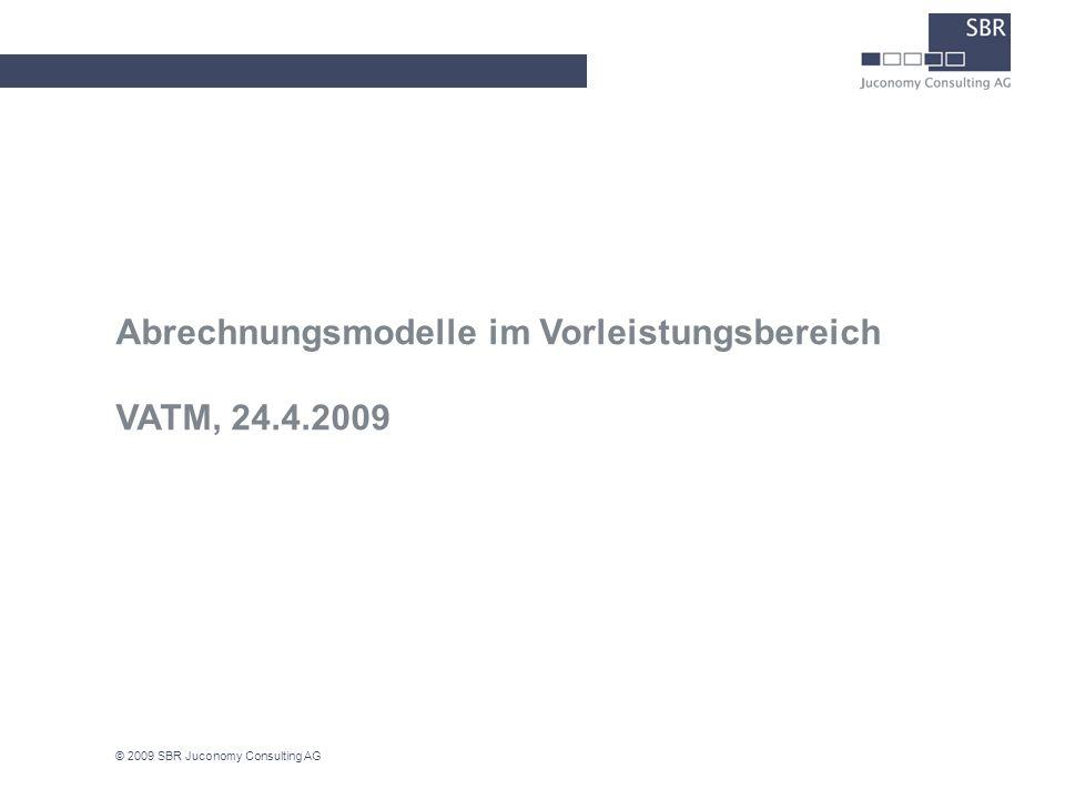 Abrechnungsmodelle im Vorleistungsbereich VATM, 24.4.2009 © 2009 SBR Juconomy Consulting AG