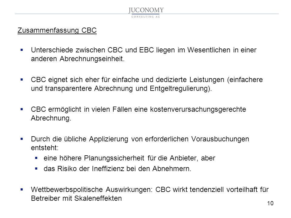 10 Zusammenfassung CBC Unterschiede zwischen CBC und EBC liegen im Wesentlichen in einer anderen Abrechnungseinheit. CBC eignet sich eher für einfache