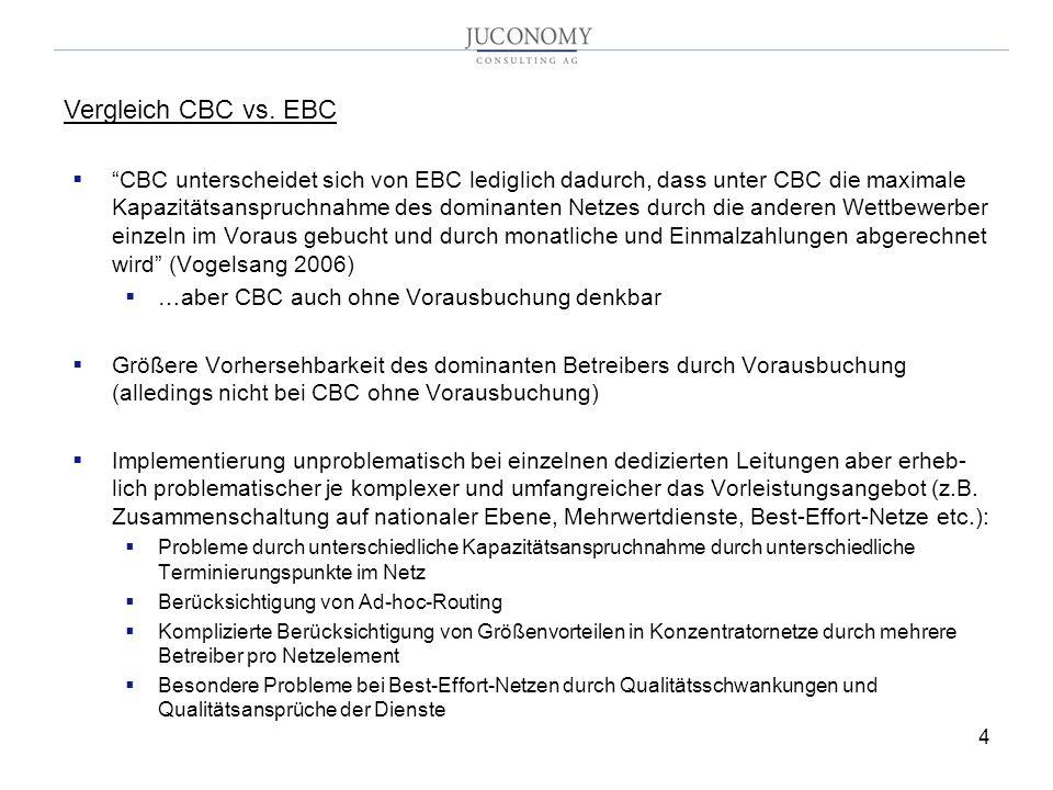 4 Vergleich CBC vs. EBC CBC unterscheidet sich von EBC lediglich dadurch, dass unter CBC die maximale Kapazitätsanspruchnahme des dominanten Netzes du