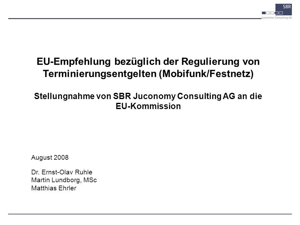 August 2008 Dr. Ernst-Olav Ruhle Martin Lundborg, MSc Matthias Ehrler EU-Empfehlung bezüglich der Regulierung von Terminierungsentgelten (Mobifunk/Fes