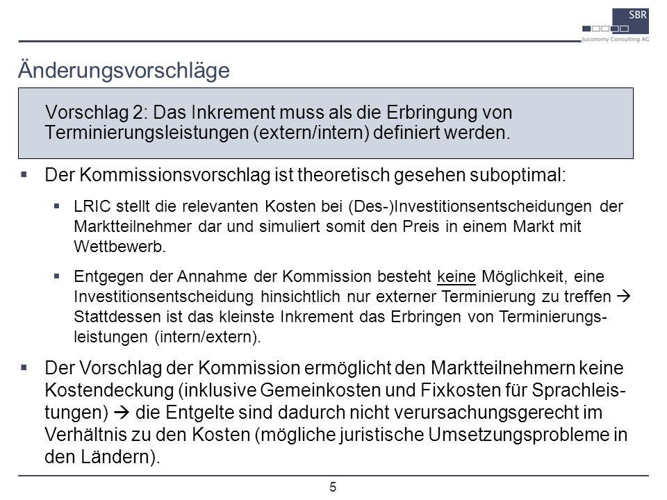 5 Vorschlag 2: Das Inkrement muss als die Erbringung von Terminierungsleistungen (extern/intern) definiert werden. Änderungsvorschläge Der Kommissions