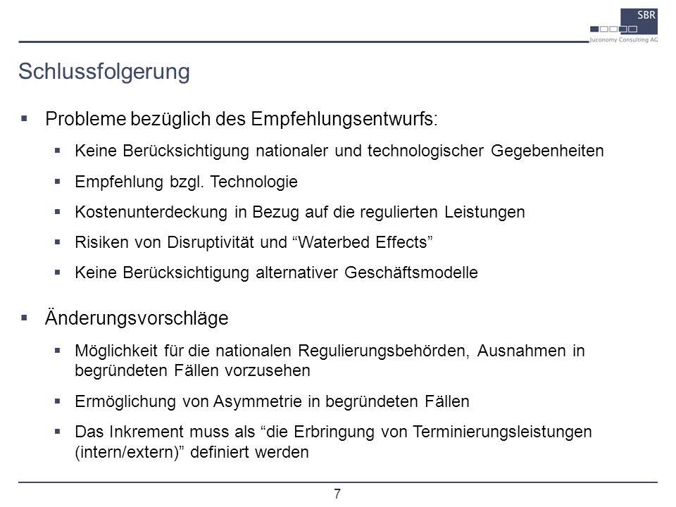 7 Schlussfolgerung Probleme bezüglich des Empfehlungsentwurfs: Keine Berücksichtigung nationaler und technologischer Gegebenheiten Empfehlung bzgl. Te