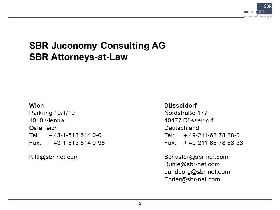8 SBR Juconomy Consulting AG SBR Attorneys-at-Law Wien Parkring 10/1/10 1010 Vienna Österreich Tel:+ 43-1-513 514 0-0 Fax:+ 43-1-513 514 0-95 Kittl@sb