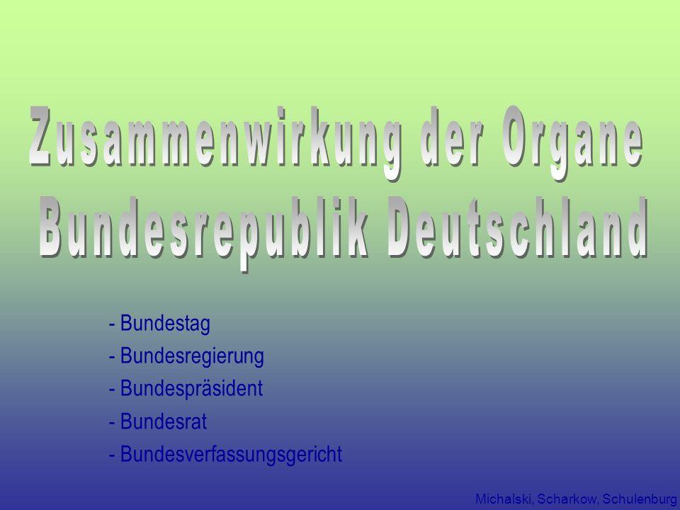 Michalski, Scharkow, Schulenburg - Bundestag - Bundesregierung - Bundespräsident - Bundesrat - Bundesverfassungsgericht
