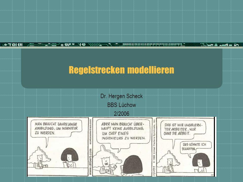 Regelstrecken modellieren Dr. Hergen Scheck BBS Lüchow 2/2006