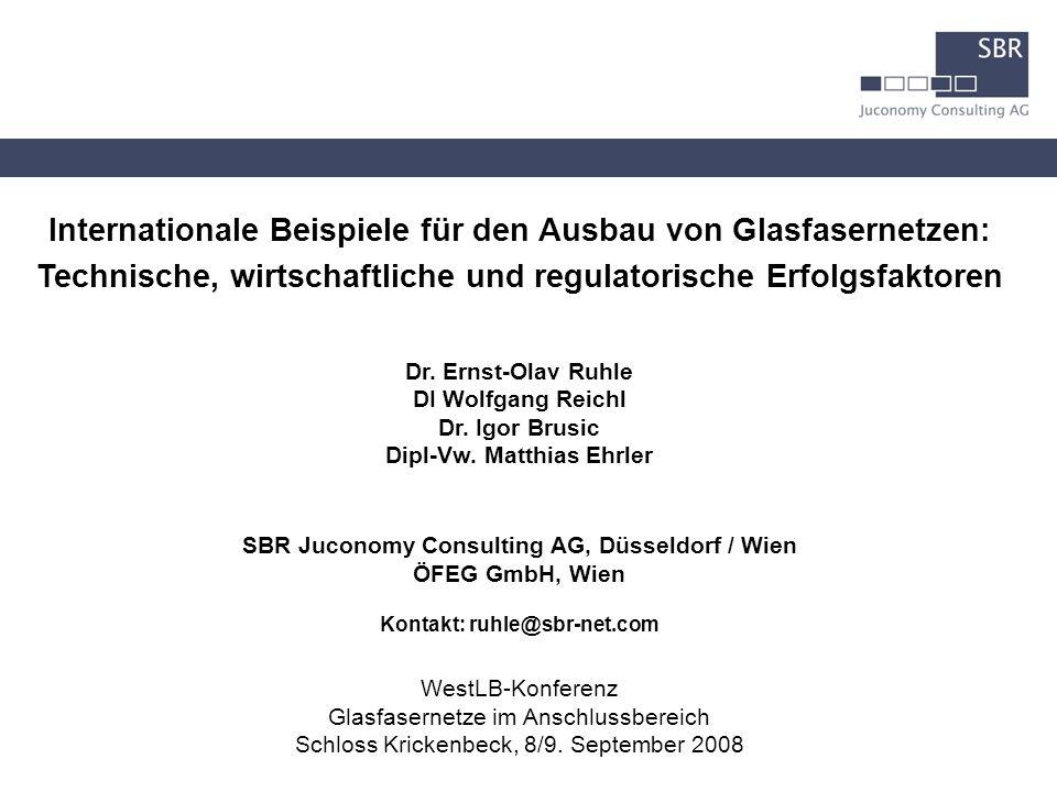 Internationale Beispiele für den Ausbau von Glasfasernetzen: Technische, wirtschaftliche und regulatorische Erfolgsfaktoren Dr. Ernst-Olav Ruhle DI Wo