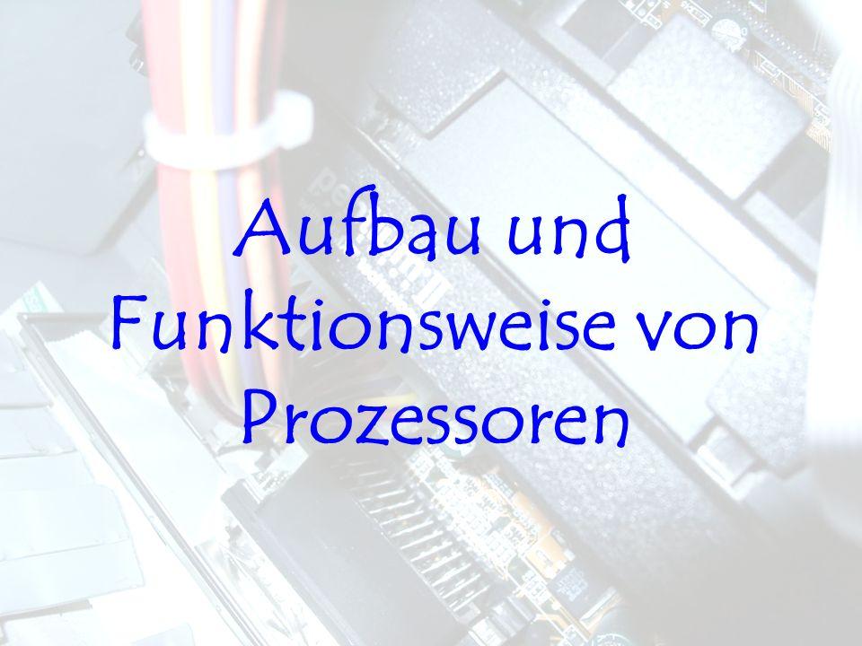 Aufbau und Funktionsweise von Prozessoren