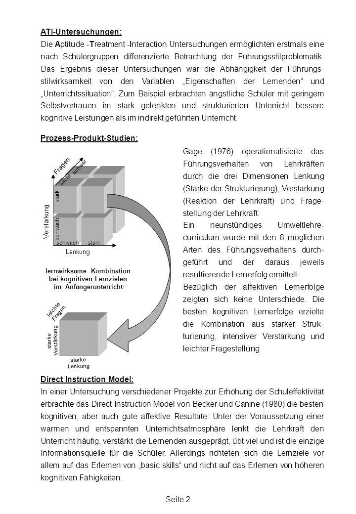 Seite 2 lernwirksame Kombination bei kognitiven Lernzielen im Anfängerunterricht : Prozess-Produkt-Studien: Gage (1976) operationalisierte das Führung