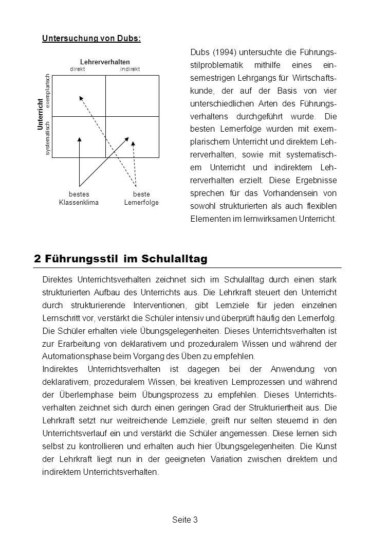 Seite 3 Dubs (1994) untersuchte die Führungs- stilproblematik mithilfe eines ein- semestrigen Lehrgangs für Wirtschafts- kunde, der auf der Basis von