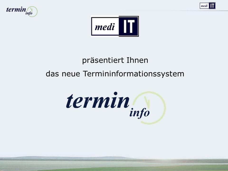 präsentiert Ihnen das neue Termininformationssystem