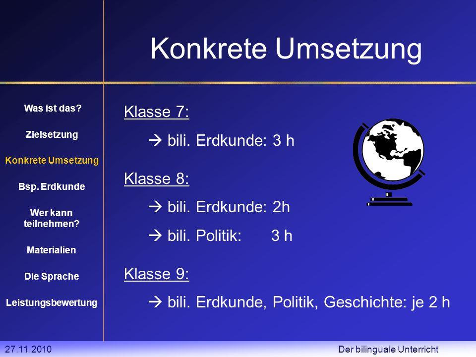 27.11.2010 Der bilinguale Unterricht Konkrete Umsetzung Klasse 7: bili.
