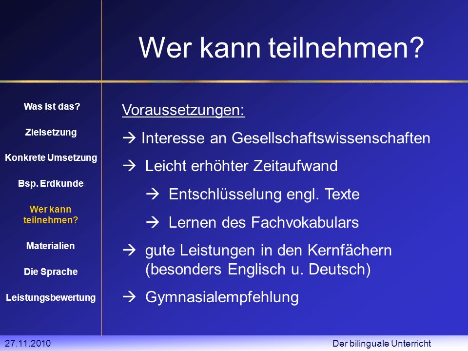 27.11.2010 Der bilinguale Unterricht Wer kann teilnehmen.