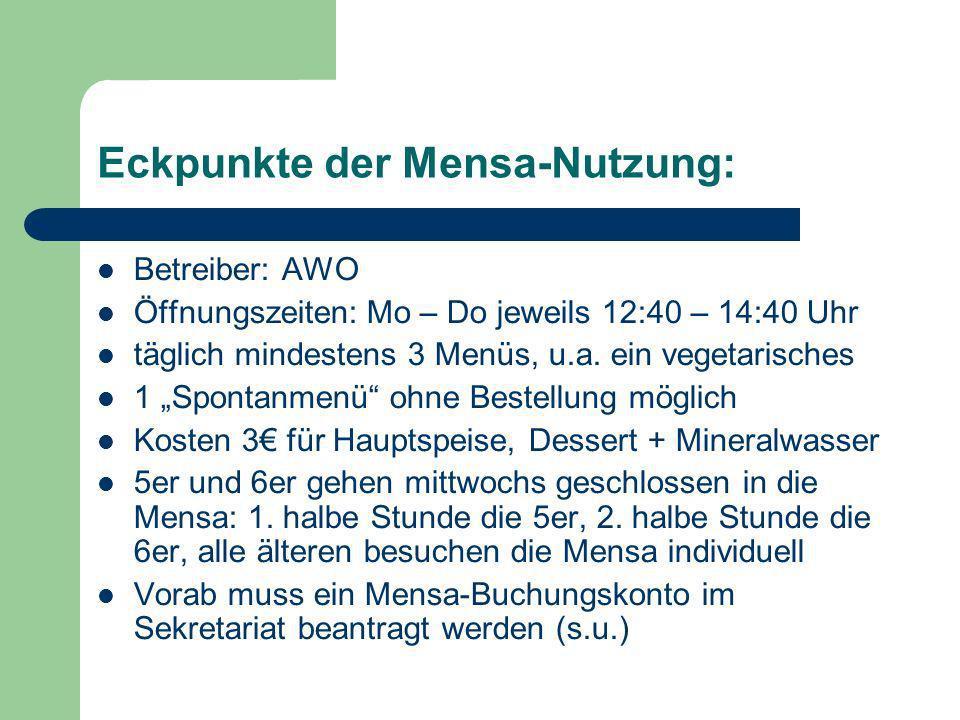 Eckpunkte der Mensa-Nutzung: Betreiber: AWO Öffnungszeiten: Mo – Do jeweils 12:40 – 14:40 Uhr täglich mindestens 3 Menüs, u.a. ein vegetarisches 1 Spo