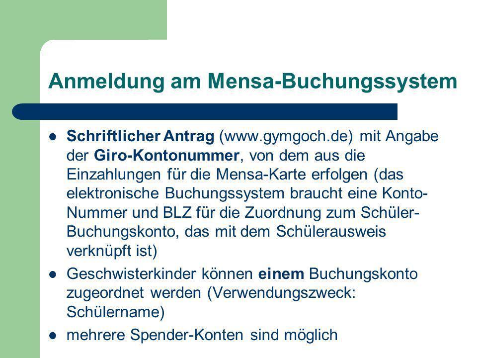 Schriftlicher Antrag (www.gymgoch.de) mit Angabe der Giro-Kontonummer, von dem aus die Einzahlungen für die Mensa-Karte erfolgen (das elektronische Bu