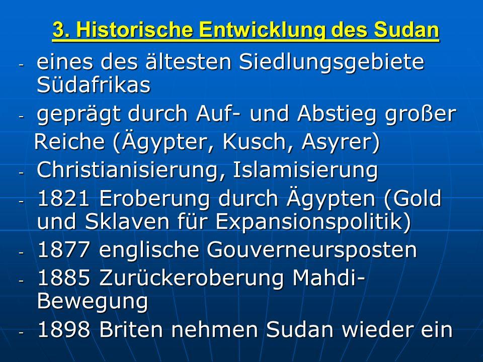 3. Historische Entwicklung des Sudan - eines des ältesten Siedlungsgebiete Südafrikas - geprägt durch Auf- und Abstieg großer Reiche (Ägypter, Kusch,
