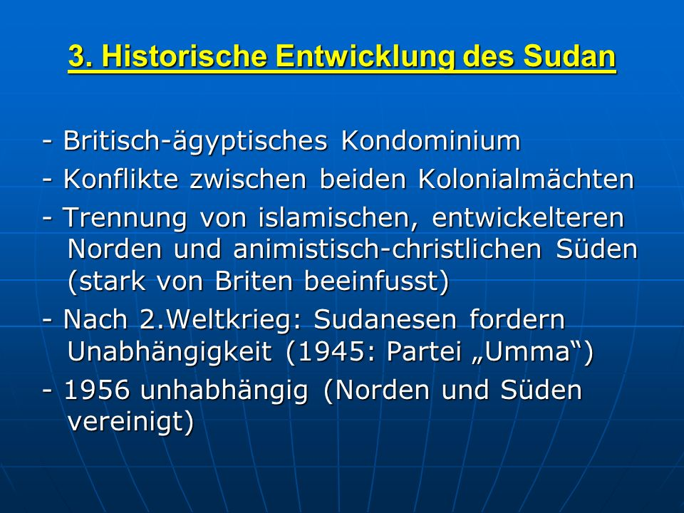 3. Historische Entwicklung des Sudan - Britisch-ägyptisches Kondominium - Konflikte zwischen beiden Kolonialmächten - Trennung von islamischen, entwic