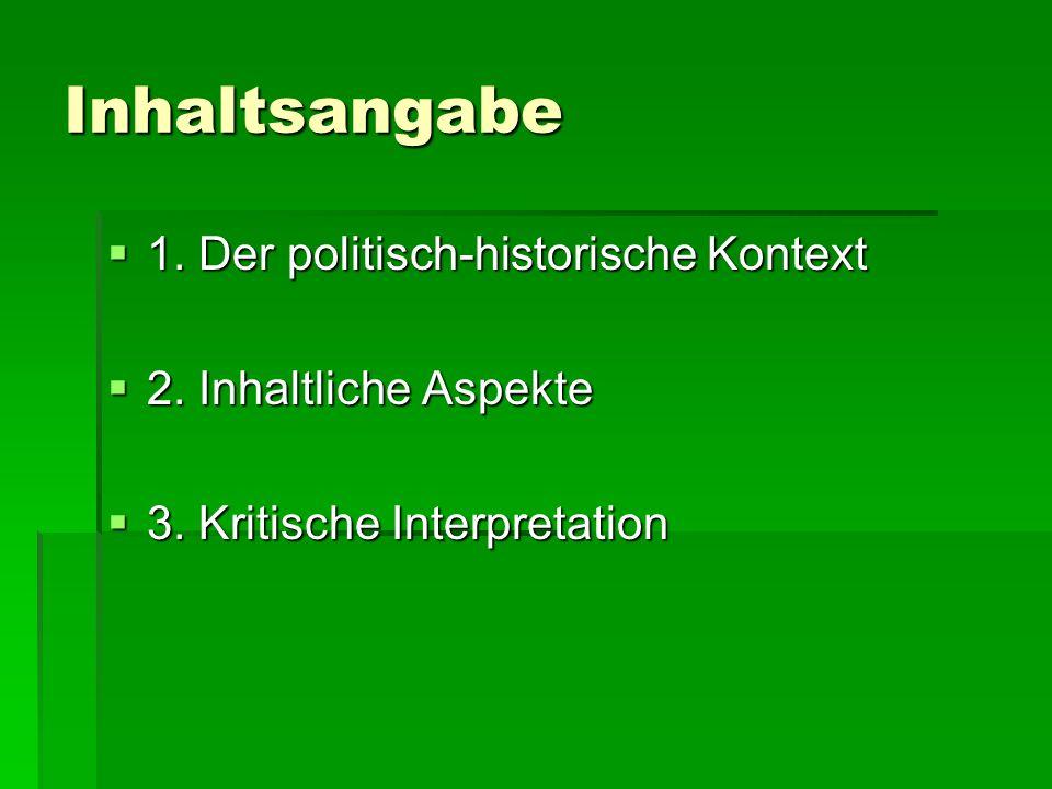 Inhaltsangabe 1. Der politisch-historische Kontext 1. Der politisch-historische Kontext 2. Inhaltliche Aspekte 2. Inhaltliche Aspekte 3. Kritische Int