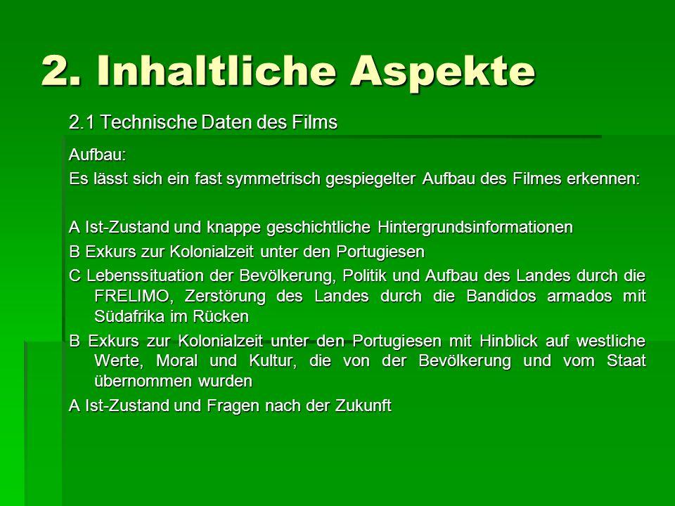 2. Inhaltliche Aspekte 2.1 Technische Daten des Films Aufbau: Es lässt sich ein fast symmetrisch gespiegelter Aufbau des Filmes erkennen: A Ist-Zustan