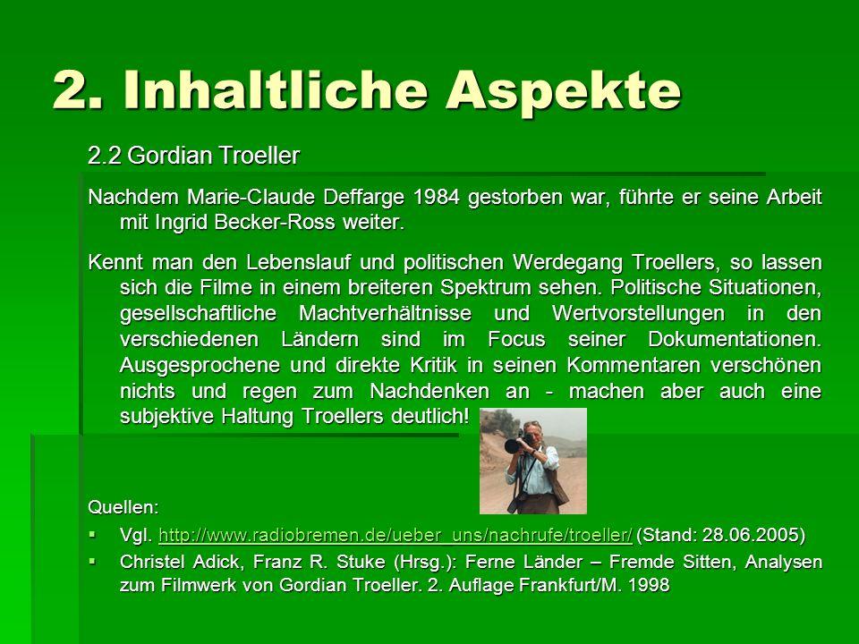 2. Inhaltliche Aspekte 2.2 Gordian Troeller Nachdem Marie-Claude Deffarge 1984 gestorben war, führte er seine Arbeit mit Ingrid Becker-Ross weiter. Ke