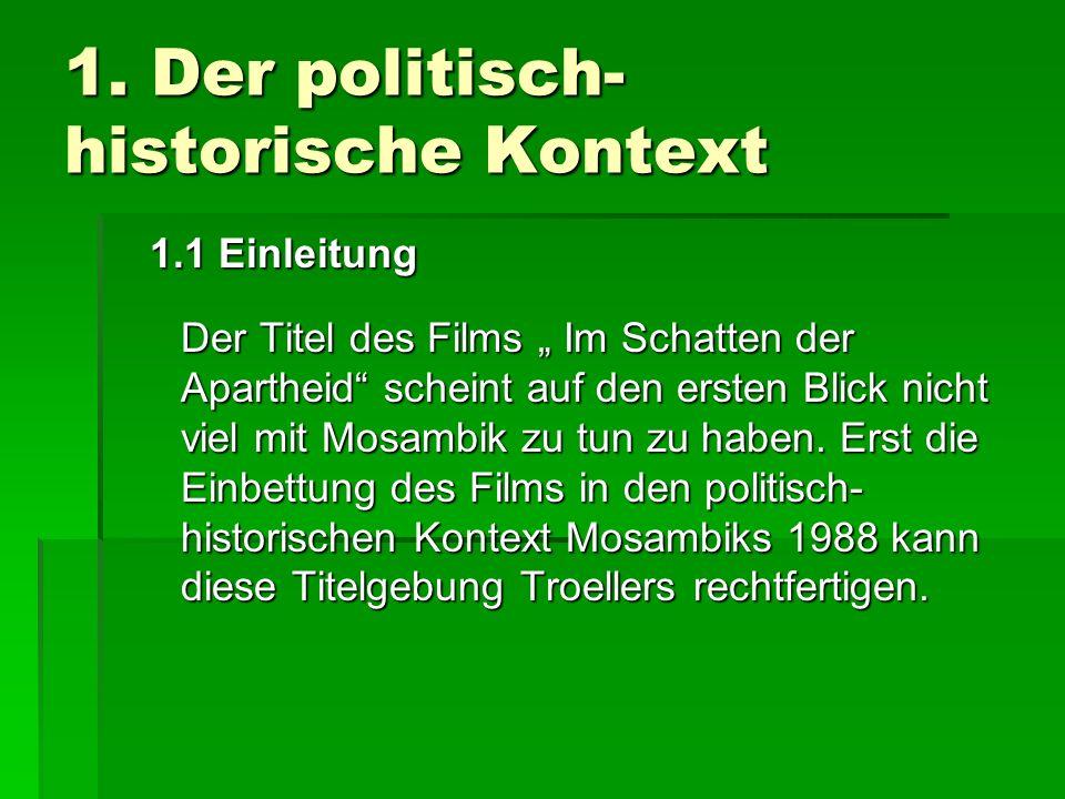 1.Der politisch- historische Kontext 1.2 Die Geschichte Mosambiks im Überblick 2.