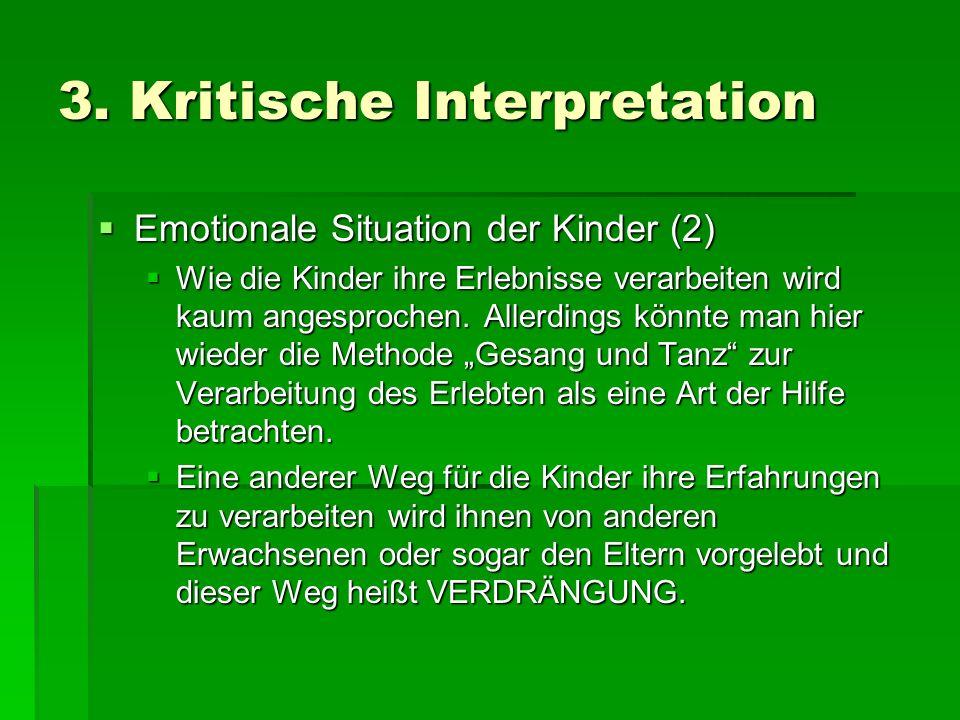 3. Kritische Interpretation Emotionale Situation der Kinder (2) Emotionale Situation der Kinder (2) Wie die Kinder ihre Erlebnisse verarbeiten wird ka