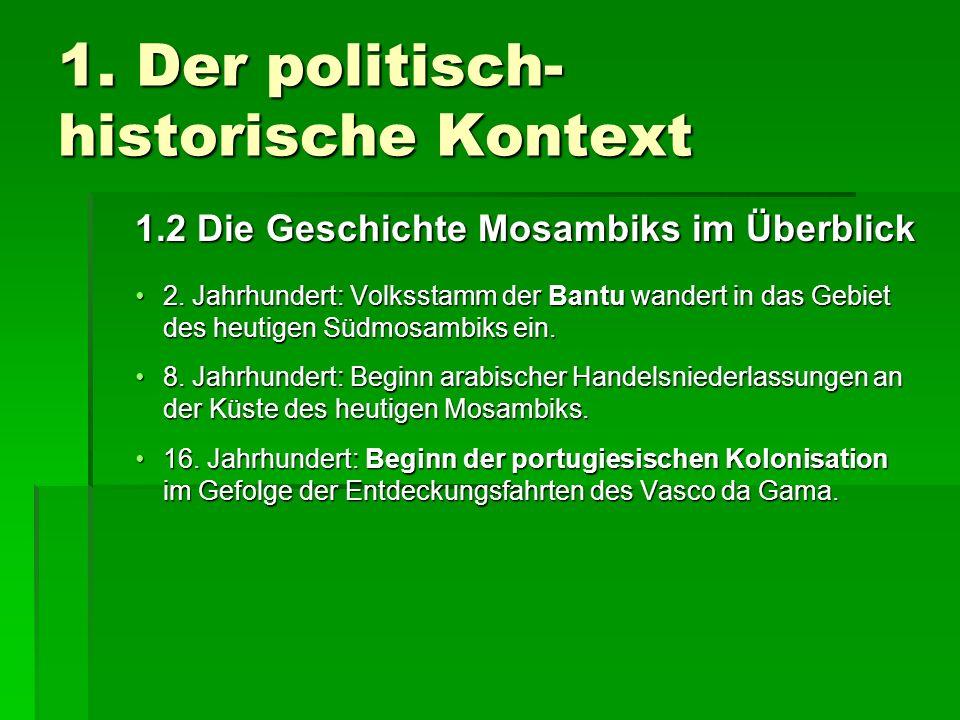 1.Der politisch- historische Kontext 1.2 Die Geschichte Mosambiks im Überblick I 1951: Am 11.