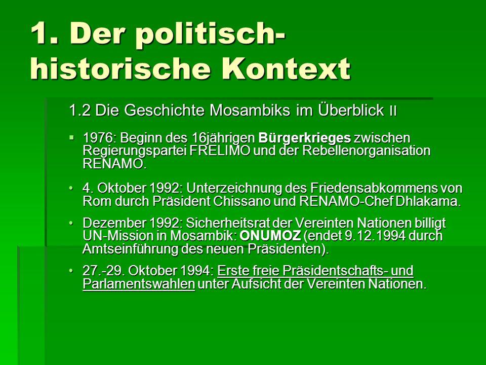 1.Der politisch- historische Kontext 1.2 Die Geschichte Mosambiks im Überblick III 3.-5.
