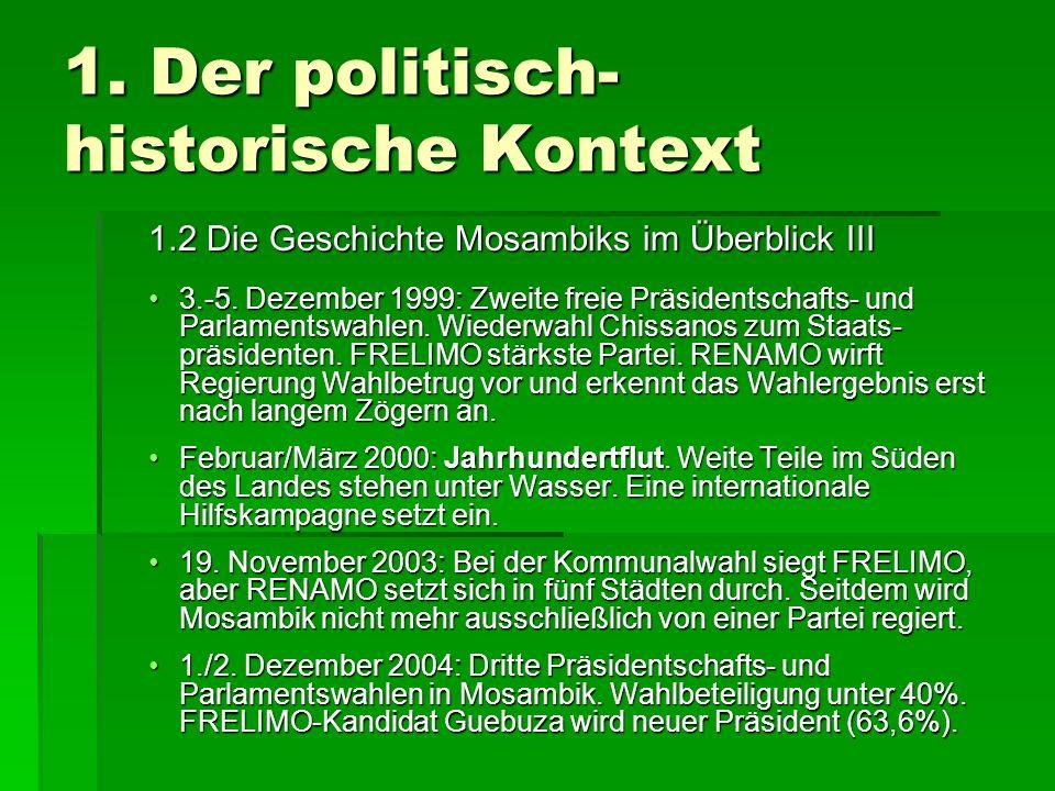 1. Der politisch- historische Kontext 1.2 Die Geschichte Mosambiks im Überblick III 3.-5. Dezember 1999: Zweite freie Präsidentschafts- und Parlaments