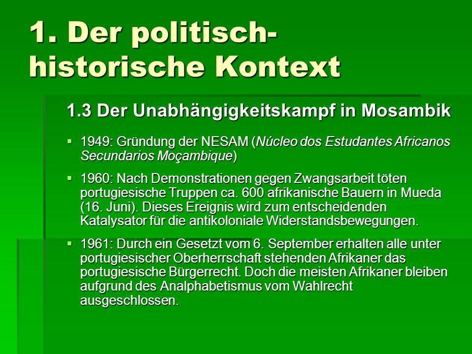 1. Der politisch- historische Kontext 1.3 Der Unabhängigkeitskampf in Mosambik 1949: Gründung der NESAM (Núcleo dos Estudantes Africanos Secundarios M