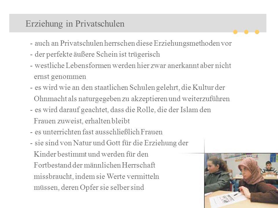 - auch an Privatschulen herrschen diese Erziehungsmethoden vor - der perfekte äußere Schein ist trügerisch - westliche Lebensformen werden hier zwar a