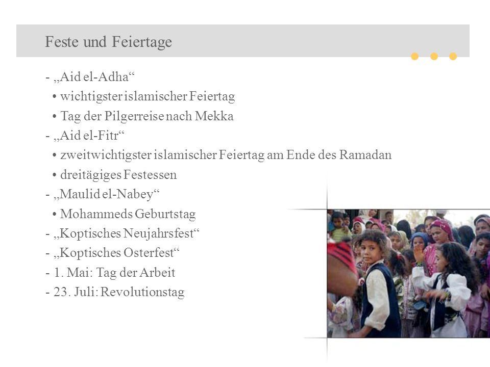 Feste und Feiertage - Aid el-Adha wichtigster islamischer Feiertag Tag der Pilgerreise nach Mekka - Aid el-Fitr zweitwichtigster islamischer Feiertag