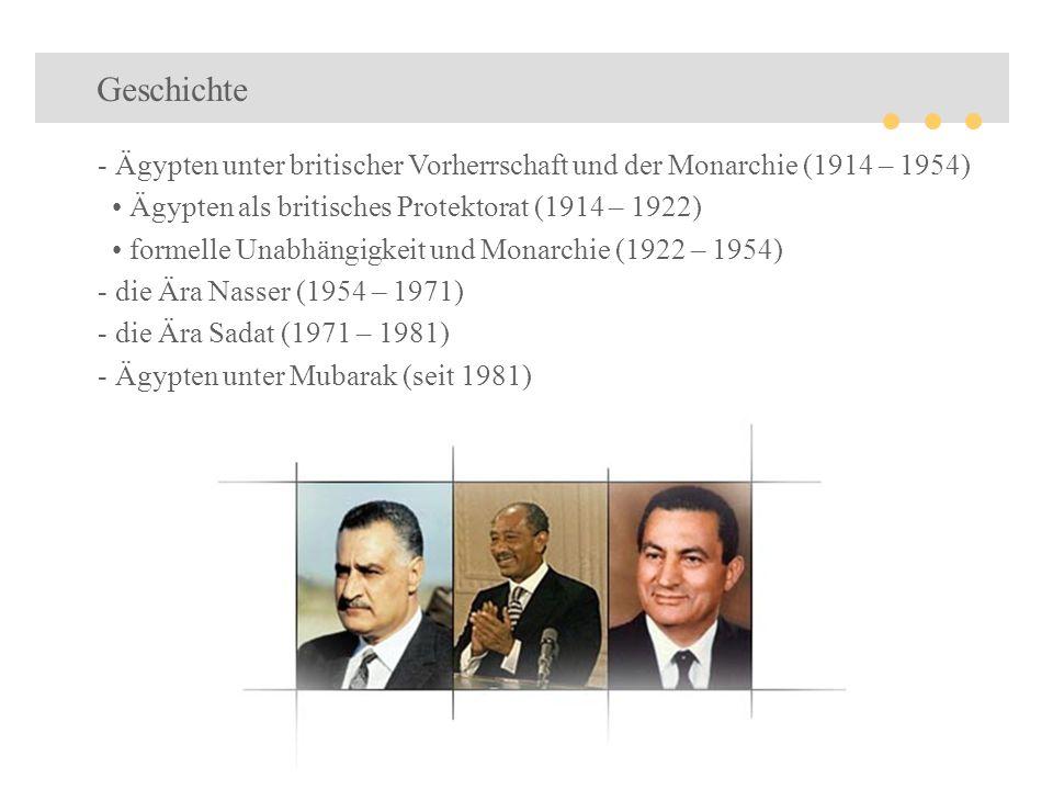 Geschichte - Ägypten unter britischer Vorherrschaft und der Monarchie (1914 – 1954) Ägypten als britisches Protektorat (1914 – 1922) formelle Unabhäng