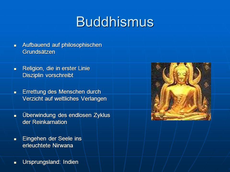 Konfuzianismus Gedankenwelt des Konfuzius enthält keine Metaphysik Gedankenwelt des Konfuzius enthält keine Metaphysik Außer einer unpersönlichen göttlichen Ordnung, die als Himmel bezeichnet wird Außer einer unpersönlichen göttlichen Ordnung, die als Himmel bezeichnet wird Menschliche Angelegenheiten bleiben davon unberührt Menschliche Angelegenheiten bleiben davon unberührt Religion ohne Gottheit Religion ohne Gottheit