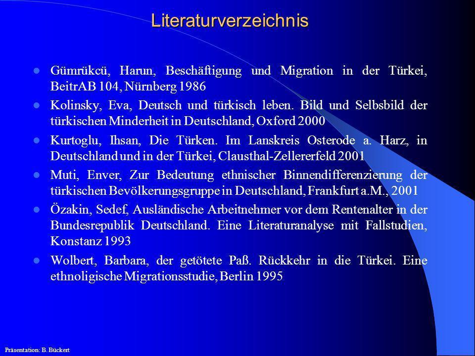 Literaturverzeichnis Gümrükcü, Harun, Beschäftigung und Migration in der Türkei, BeitrAB 104, Nürnberg 1986 Kolinsky, Eva, Deutsch und türkisch leben.