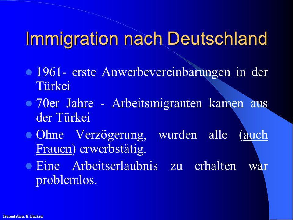 Immigration nach Deutschland 1961- erste Anwerbevereinbarungen in der Türkei 70er Jahre - Arbeitsmigranten kamen aus der Türkei Ohne Verzögerung, wurd