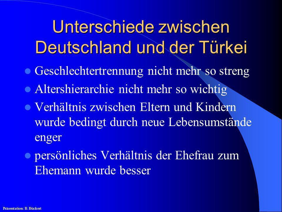 Unterschiede zwischen Deutschland und der Türkei Geschlechtertrennung nicht mehr so streng Altershierarchie nicht mehr so wichtig Verhältnis zwischen