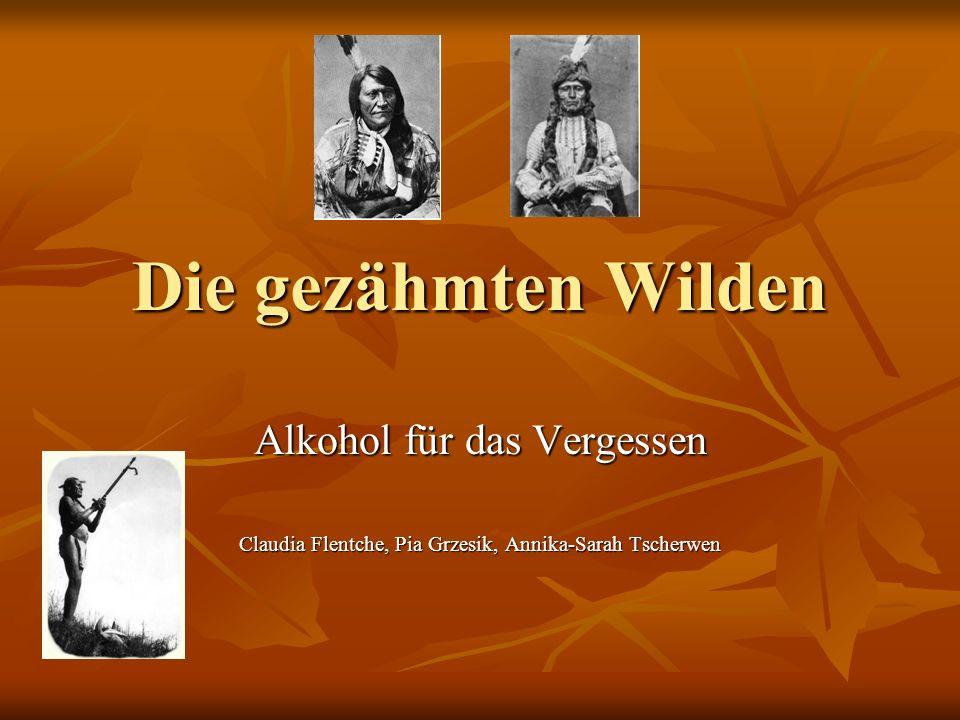 Die gezähmten Wilden Alkohol für das Vergessen Claudia Flentche, Pia Grzesik, Annika-Sarah Tscherwen