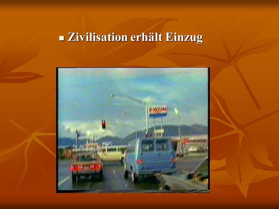 Zivilisation erhält Einzug Zivilisation erhält Einzug