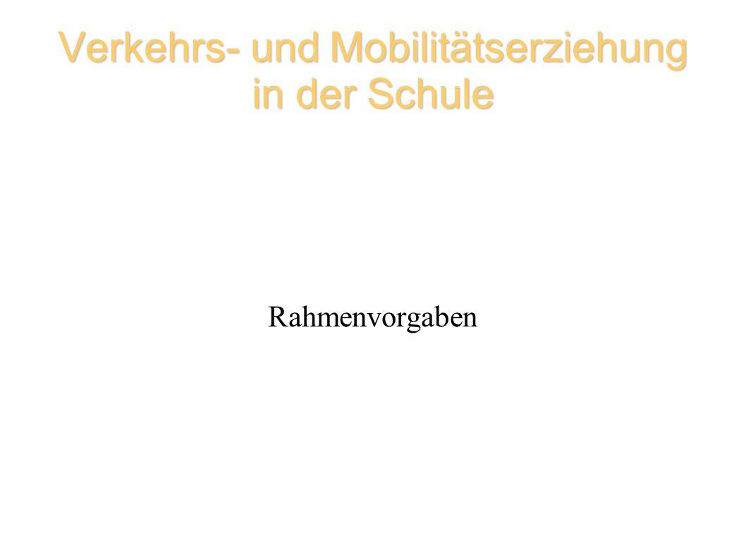 Verkehrs- und Mobilitätserziehung in der Schule Rahmenvorgaben