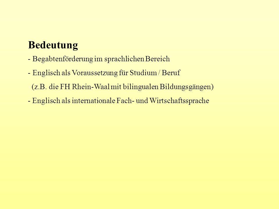 Bedeutung - Begabtenförderung im sprachlichen Bereich - Englisch als Voraussetzung für Studium / Beruf (z.B. die FH Rhein-Waal mit bilingualen Bildung