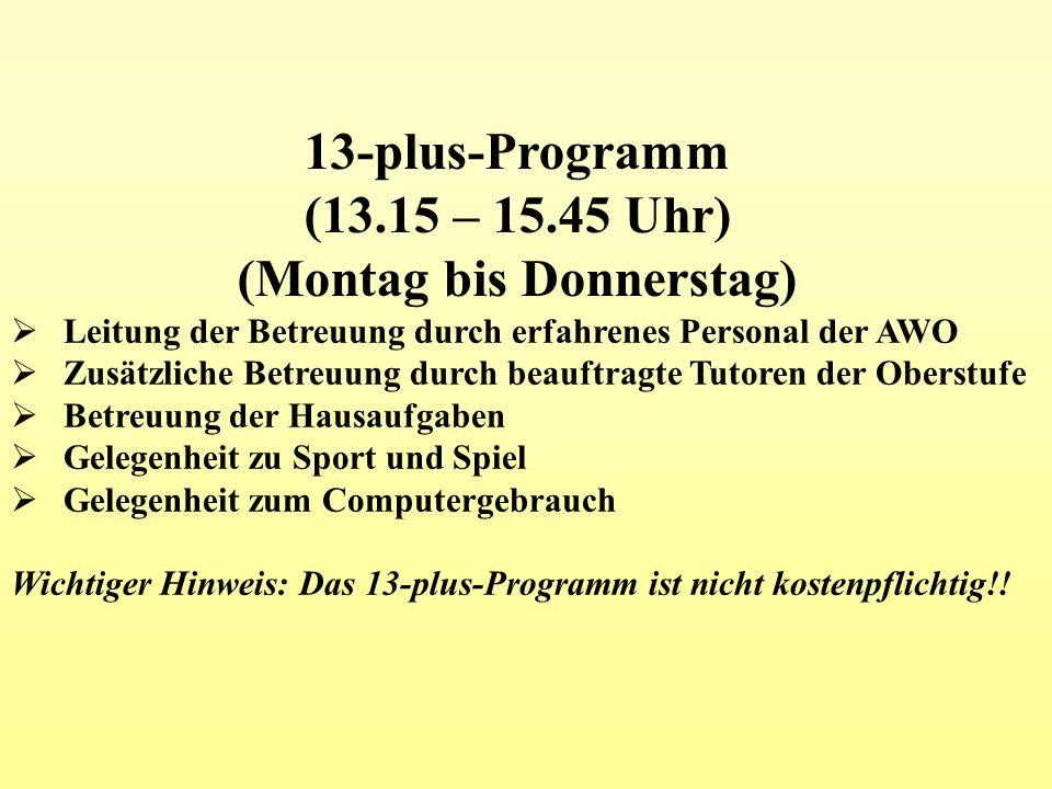 13-plus-Programm (13.15 – 15.45 Uhr) (Montag bis Donnerstag) Leitung der Betreuung durch erfahrenes Personal der AWO Zusätzliche Betreuung durch beauf