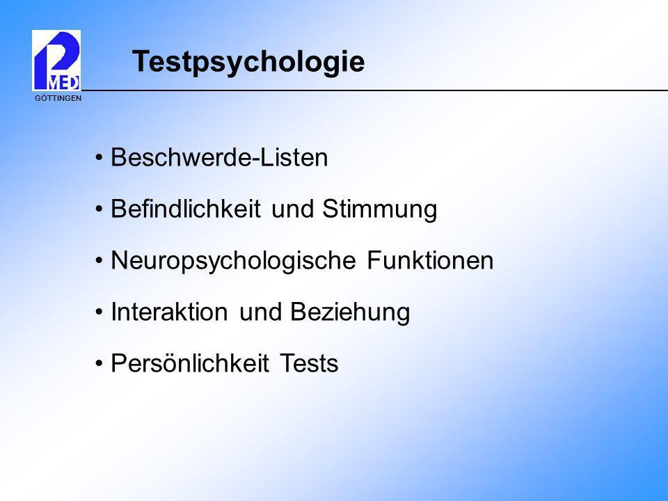 GÖTTINGEN Testpsychologie Beschwerde-Listen Befindlichkeit und Stimmung Neuropsychologische Funktionen Interaktion und Beziehung Persönlichkeit Tests