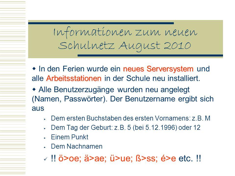 Informationen zum neuen Schulnetz August 2010 neues Serversystem Arbeitsstationen In den Ferien wurde ein neues Serversystem und alle Arbeitsstationen